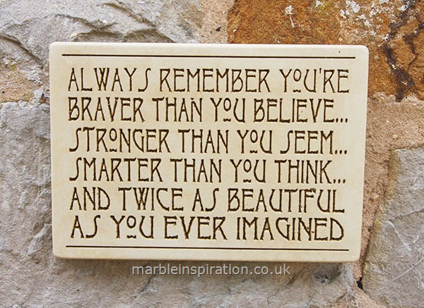 Garden Wall Plaques : Written Word Marble Plaques : Wall Sign 'Always Remember You're Braver Than You Believe...'