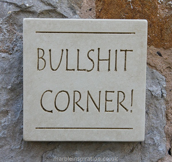 Garden Wall Plaques : Written Word Marble Plaques : Wall Sign 'Bullshit Corner'