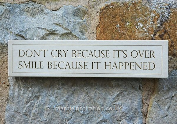 Garden Wall Plaques : Written Word Marble Plaques : Wall Plaque 'Don't Cry Because It's Over...'