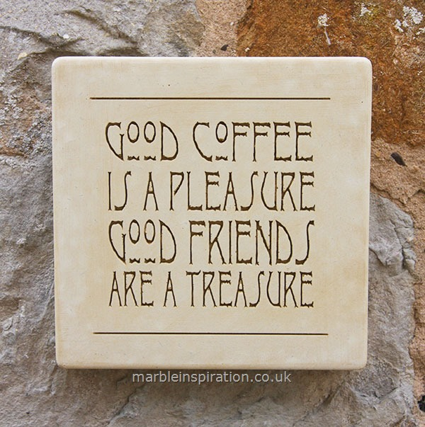 Garden Wall Plaques : Written Word Marble Plaques : Wall Plaque 'Good Coffee Is A Pleasure...'
