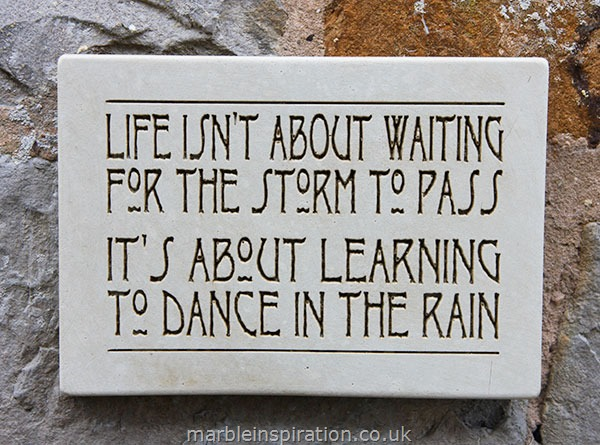 Garden Wall Plaques : Written Word Marble Plaques : Wall Sign 'Life Isn't About Waiting for the Storm...'