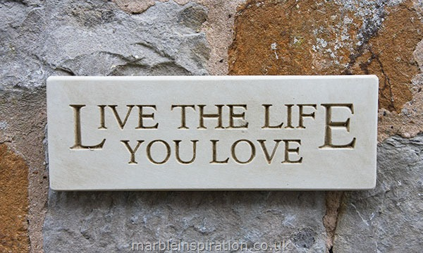 Garden Wall Plaques : Written Word Marble Plaques : Wall Plaque 'Live The Life You Love'