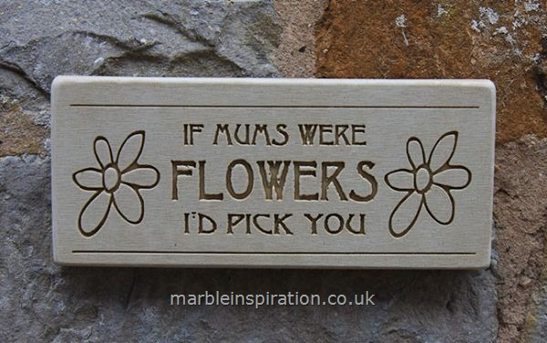 Garden Wall Plaques : Written Word Marble Plaques : Wall Sign 'If Mums Were Flowers I'd Pick You'
