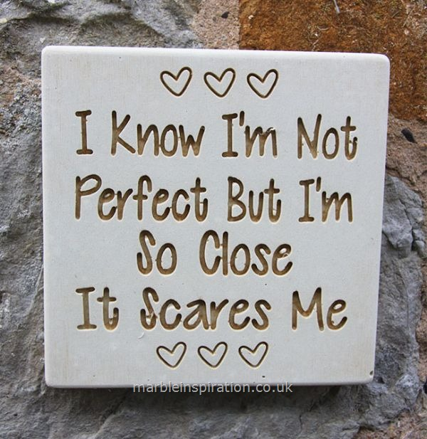 Garden Wall Plaques : Written Word Marble Plaques : Wall Plaque 'I Know I'm Not Perfect...'