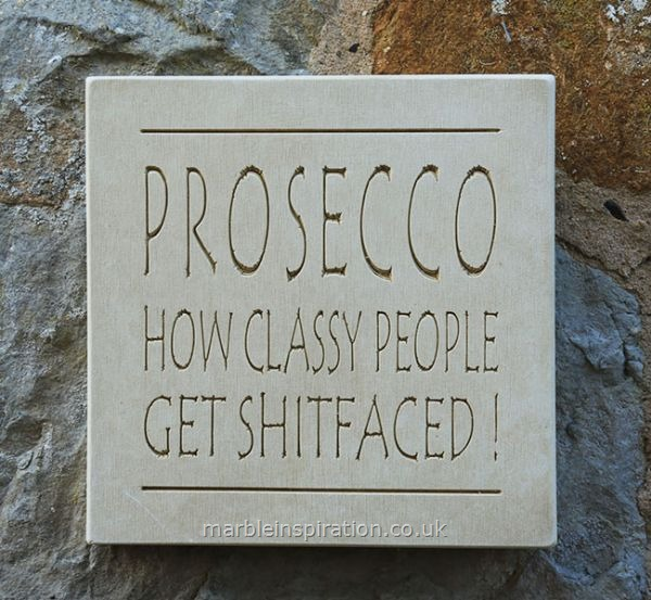Garden Wall Plaques : Written Word Marble Plaques : Wall Sign 'Prosecco...'