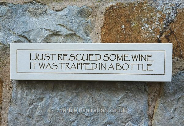 Garden Wall Plaques : Written Word Marble Plaques : Wall Plaque 'I Just Rescued Some Wine....'