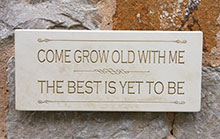 Wall Sign Come Grow Old With Me....