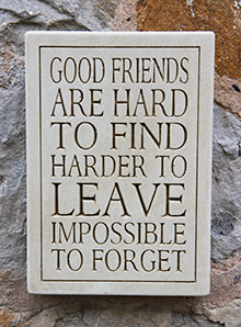 Message Plaque Good Friends Are Hard to Find...