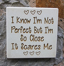Wall Plaque I Know Im Not Perfect...