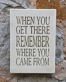 Message Wall Plaque When You Get There Remember Where You Came From
