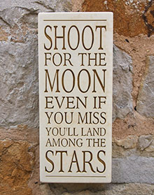 Message Wall Plaque Shoot For the Moon...