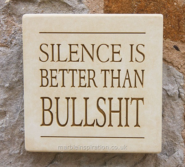 Wall Sign 'Silence Is Better Than....'