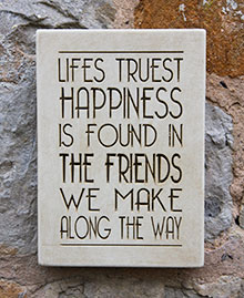 Message Wall Plaque Lifes Truest Happiness Is Found In the Friends We Make Along the Way